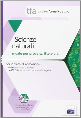 10 TFA. Scienze naturali. Manuale per le prove scritte e orali classi A059 e A060. Con software di simulazione