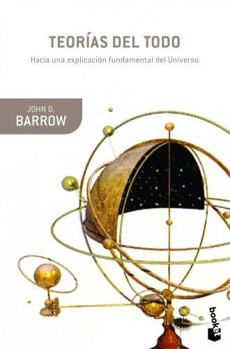 Teorías del Todo: Hacia una explicación fundamental del universo (Booket Ciencia)