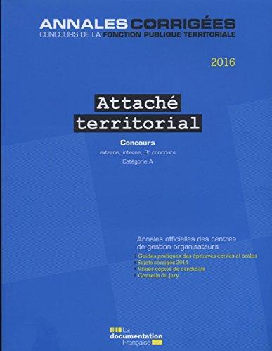 Attaché territorial 2016. Concours - Concours externe, interne, 3e concours. Catégorie A