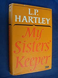 My Sisters' Keepers by L.P. Hartley