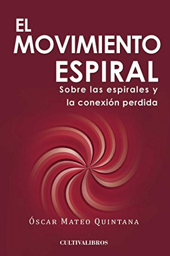 El movimiento espiral (Spanish Edition) by Oscar Mateo Quintana (2013-03-20)