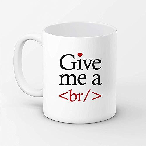 Dame una rotura Br Taza de café? Taza para programador o diseñador web? Regalo de San Valentín? Taza de café? Taza de té? Cumpleaños de la taza