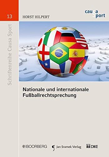 Nationale und internationale Fußballrechtsprechung (Schriftenreihe Causa Sport)