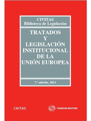 Tratados y Legislación Institucional de la Unión Europea (Biblioteca de Legislación)