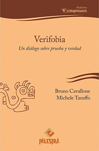 Verifobia: Un diálogo sobre prueba y verdad (Palestra Extramuros nº 6) por Michelle Taruffo