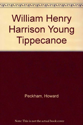William Henry Harrison : Young Tippecanoe (Childhood of Famous Americans)