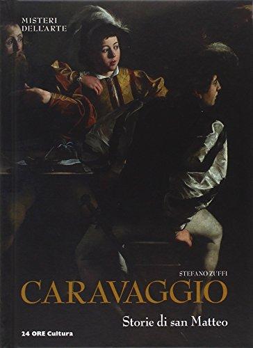 Caravaggio. Storie di San Matteo. Ediz. illustrata