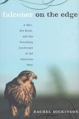 Falconer on the Edge: A Man, His Birds, and the Vanishing Landscape of the American West (English Edition) (Edge Vanishing)