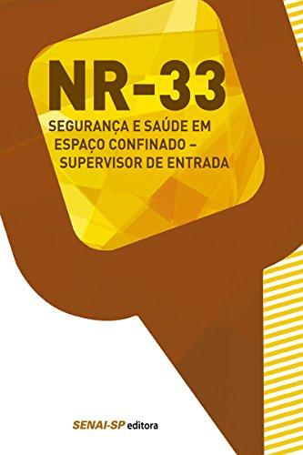 NR 33 - Segurança e saúde em espaço confinado: Supervisor de entrada (Segurança no Trabalho)