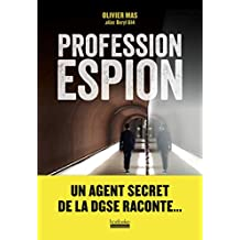 Profession espion (French Edition)