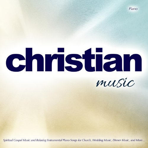 Christian Music: Spiritual Gospel Music And Relaxing