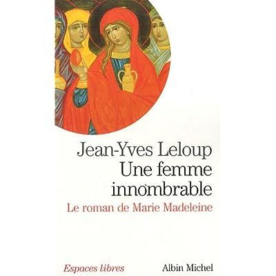 Une femme innombrable : Le roman de Marie-Madeleine