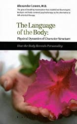 [(The Language of the Body)] [By (author) Alexander Lowen] published on (December, 2006)