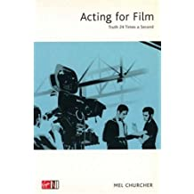 Acting For Film: Truth 24 Times a Second