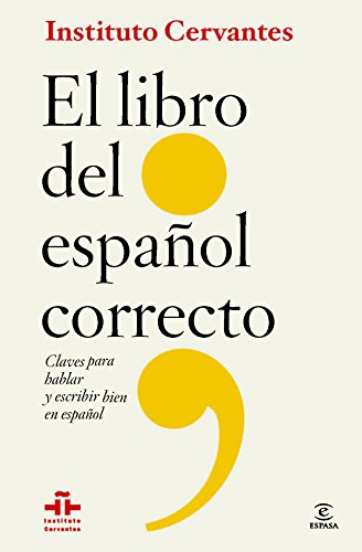 El libro del español correcto: Claves para hablar y escribir bien ...