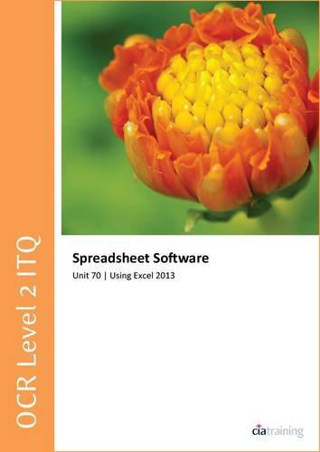 OCR Level 2 ITQ - Unit 70 - Spreadsheet Software Using Microsoft Excel 2013 por CiA Training Ltd.