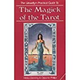 Magic of the Tarot (Llewellyn practical guides)