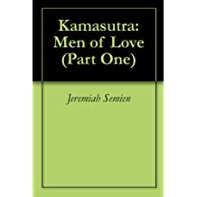 Kamasutra: Men of Love (Part One) (English Edition)