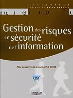 Gestion des risques en sécurité de l'information - Mise en oeuvre de la norme ISO 27005 de Anne Lupfer