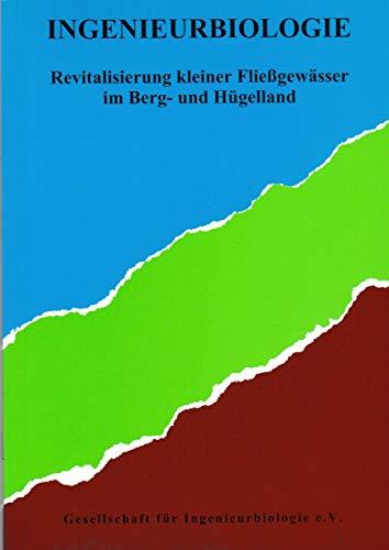 Ingenieurbiologie. Revitalisierung kleiner Fließgewässer im Berg- und Hügelland = Soil Bioengineering