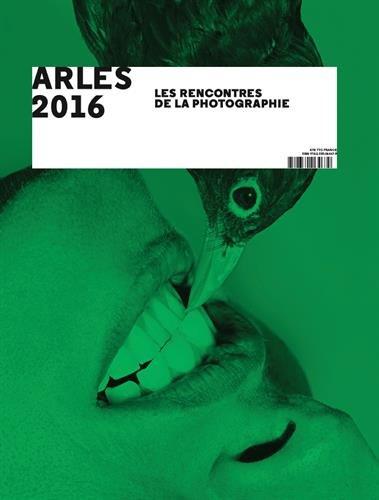 Arles 2016 : Les Rencontres de la Photographie par Hubert Védrine