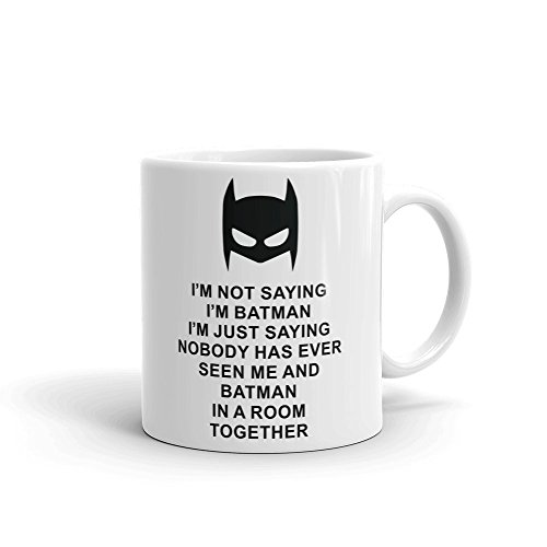 I 'm Not Saying I 'm Batman Tasse aus Keramik, weiß, 11 Oz