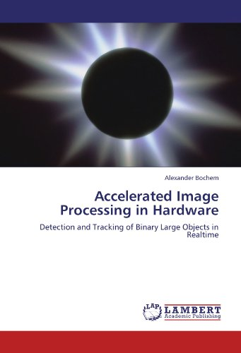 Accelerated Image Processing in Hardware: Detection and Tracking of Binary Large Objects in Realtime