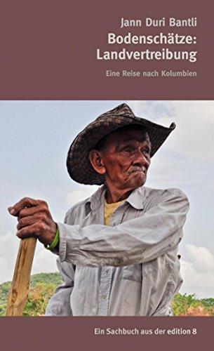 Bodenschätze: Landvertreibung: Eine Reise nach Kolumbien