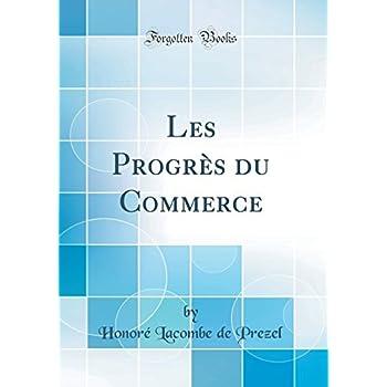 Les Progrès Du Commerce (Classic Reprint)