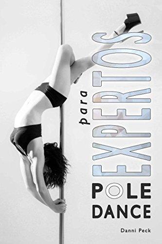 Pole Dance para Expertos: Para Fitness y Diversión (Baile de Tubo)