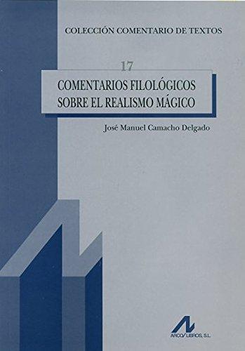 Comentarios filológicos sobre el realismo mágico (Comentario de textos) por José Manuel Camacho Delgado