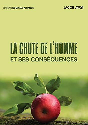 Couverture du livre LA CHUTE DE L'HOMME ET SES CONSÉQUENCES