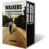 WALKERS: Surviving the Apocalypse - from the universe of THE WALKING DEAD Series - Box Set (WALKERS Box Set Book 1)