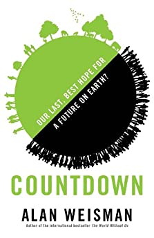 Countdown: Our Last, Best Hope for a Future on Earth? (English Edition)