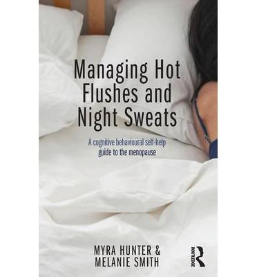 [(Managing Hot Flushes and Night Sweats: A Cognitive Behavioural Self-help Guide to the Menopause)] [Author: Myra Hunter] published on (October, 2013)