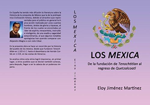 Los mexica: De la fundación de Tenochtitlan al regreso de Quetzalcoatl