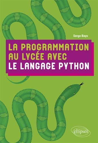 La programmation au lycée avec le langage Python par Serge Bays