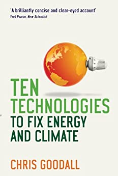 Ten Technologies to Fix Energy and Climate by [Goodall, Chris]
