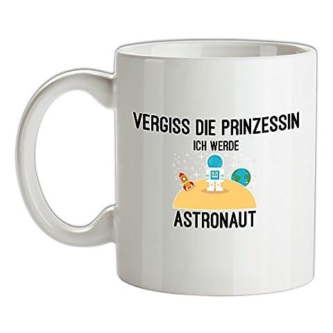 Vergiss die Prinzessin - Ich werde Astronaut - Bedruckte Kaffee- und Teetasse