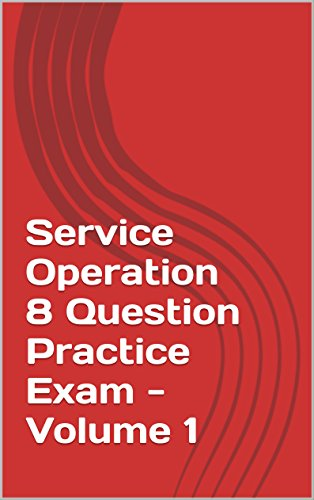 Service Operation 8 Question Practice Exam - Volume 1 (English Edition)