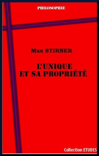 L'unique et sa propriété par Max Stirner
