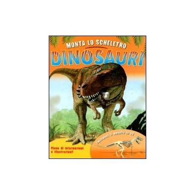 Monta Lo Scheletro. Dinosauri. Con
