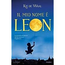 Il mio nome è Leon (Italian Edition)
