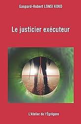 Le justicier exécuteur