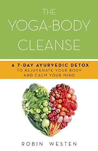 [(The Yoga-Body Cleanse : A 7-day Ayurvedic Detox to Rejuvenate Your Body and Calm Your Mind)] [By (author) Robin Westen] published on (January, 2014)
