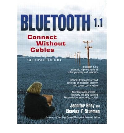 [(Bluetooth 1.1: Connect without Cables)] [by: Jennifer Bray]
