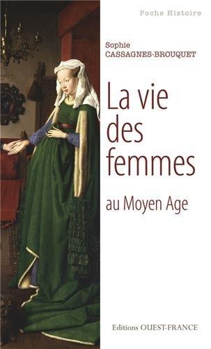 LA VIE DES FEMMES AU MOYEN AGE (POCHE) par SOPHIE CASSAGNES-BROUQUET