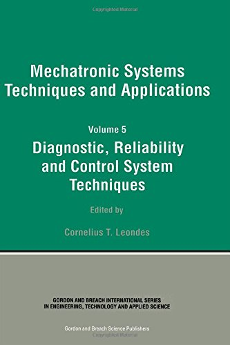 Diagnostic, Reliablility and Control Systems: Diagnostic, Reliability and Control System Techniques (Mechatronic Systems, Techniques, and Applications, Band 5) -