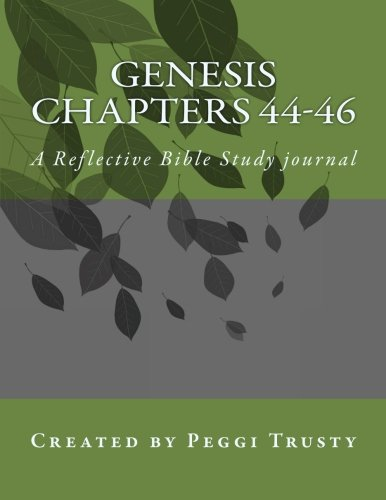 Genesis, Chapters 44-46: A Reflective Bible Study journal (The Reflective Bible Study Series) (Genesis 44)