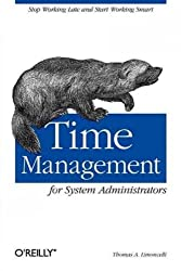 (Time Management for System Administrators) By Limoncelli, Thomas A. (Author) Paperback on (11 , 2005)